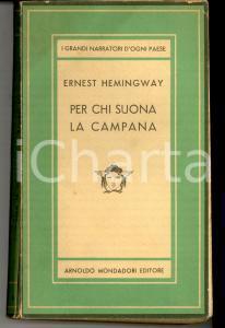 1948 Ernest HEMINGWAY Per chi suona la campana - Romanzo *Ed. MONDADORI