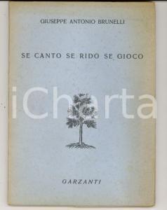 1948 Giuseppe Antonio BRUNELLI Se canto se rido se gioco *Ed. GARZANTI