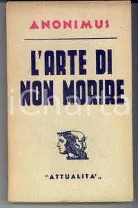 1942 Anonimus L'arte di non morire *Ed. ATTUALITA' MILANO