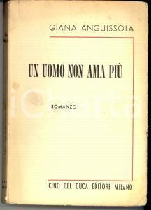 1956 Giana ANGUISSOLA Un uomo non ama più *Ed. Cino DEL DUCA MILANO