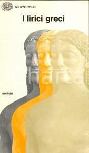1975 Filippo Maria PONTANI I lirici greci - età arcaica *EINAUDI Struzzi 82