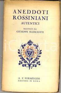 1929 Giuseppe RADICIOTTI Aneddoti rossiniani *Ed. FORMIGGINI