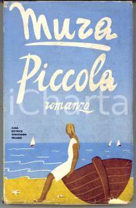 1945 MURA Piccola - Romanzo - *Ed. SONZOGNO MILANO