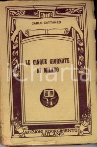 1931 Carlo CATTANEO Le cinque giornate di Milano *Ed. Risorgimento