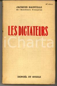 1935 Jacques BAINVILLE Les dictateurs *Ed. DENOEL ET STEELE
