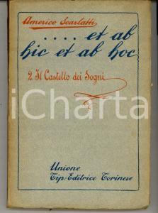 1918 Americo SCARLATTI Et ab hic et ab hoc Vol. 2 Castello dei sogni DANNEGGIATO