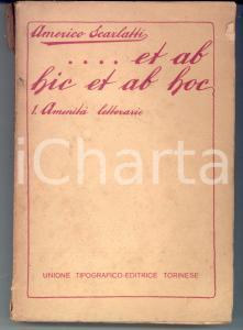 1915 Americo SCARLATTI Et ab hic et ab hoc - Vol. 1 Amenità letterarie
