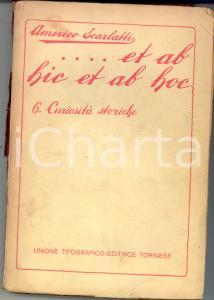 1925 Americo SCARLATTI Et ab hic et ab hoc Vol. 6 Curiosità storiche DANNEGGIATO
