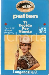 1968 Lewis B. PATTEN - TI UCCIDO PER NIENTE Ed. LONGANESI *Copertina Vintage