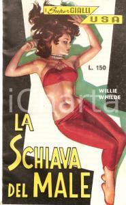 1963 Willie WHILDE - SCHIAVA DEL MALE Copertina vintage SUPERGIALLI USA *Ed. GEI