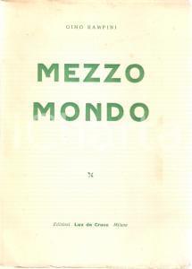 1950 ca Gino RAMPINI - MEZZO MONDO Ed. LUX DE CRUCE - MILANO
