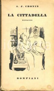 1939 Archibald Joseph CRONIN La cittadella *Ed.Bompiani MILANO