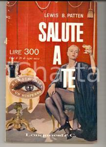 1962 Lewis B. PATTEN Salute a te *Ed. LONGANESI MILANO Copertina VINTAGE