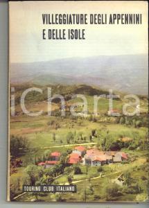 1955 TOURING CLUB ITALIANO Villeggiature degli Appennini e delle isole