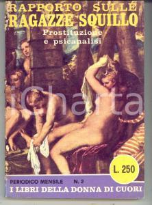 1968 Francis K. HOME Rapporto sulle ragazze squillo Prostituzione e psicanalisi