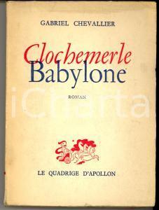 1954 PARIS Gabriel CHEVALLIER Clochemerle Babylone - Ed. Le Quadrige d'Apollon
