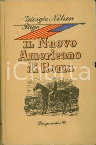 1951 Giorgio NELSON PAGE Il nuovo americano di ROMA Edizioni LONGANESI