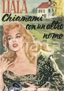 1958 LIALA Chiamami con un altro nome *CINO DEL DUCA Editore