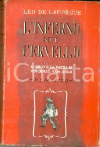 1933 Leo DE LAFORGUE L'inferno nel cervello Vincenzo VAN GOGH *Prima edizione