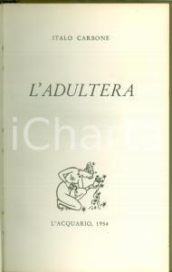 1954 Italo CARBONE L'adultera Mio nonno IDDIO Nebbia *Edizioni L'ACQUARIO