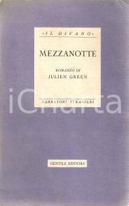1944 Julien GREEN Mezzanotte *GENTILE EDITORE Collana Il divano