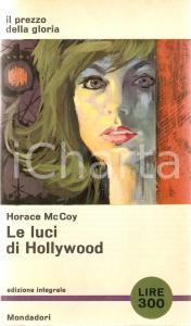 1962 Horace McCOY Le luci di Hollywood *Ed. MONDADORI Libri del pavone