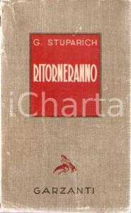 1943 Giani STUPARICH Ritornerano *Edizioni GARZANTI Collana Vespa