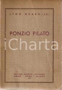 1939 Lyno GUARNIERI Ponzio Pilato DANNEGGIATO *Ed. Storico Letterarie