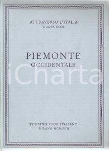 1958 TOURING CLUB ITALIANO Piemonte occidentale - Attraverso l'Italia