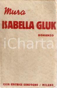 1939 MURA Isabella Gluck *Edizioni SONZOGNO Milano