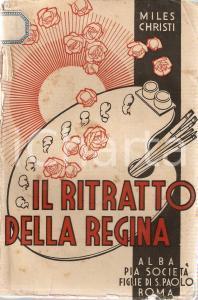 1938 ALBA Miles Christi - Ritratto della regina DANNEGGIATO *Figlie di San Paolo