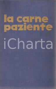 1957 Willi HEINRICH La carne paziente *Ed. BALDINI & CASTOLDI Libri d'oro
