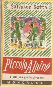 1948 Salvator GOTTA Piccolo alpino *Ed. MONDADORI Biblioteca per la gioventù
