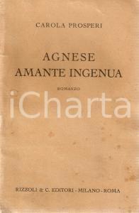 1942 Carola PROSPERI Agnese, amante ingenua DANNEGGIATO *Edizioni RIZZOLI