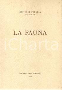 1959 TOURING CLUB ITALIANO Conosci l'Italia vol.3 La fauna *Pubblicazione