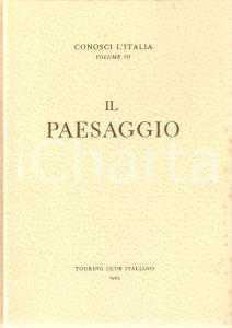 1963 TOURING CLUB ITALIANO Conosci l'Italia vol.7 Il paesaggio *Pubblicazione