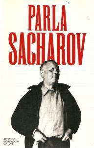 1974 PARLA SACHAROV  Prima edizione *Ed. MONDADORI Saggi n.60