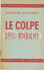 1946 Giuseppe CATTANEO Le colpe della monarchia REFERENDUM COSTITUZIONALE