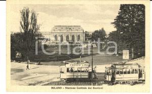 1930 MILANO Stazione Centrale dai Bastioni *Cartolina ANIMATA tram FRENCH LINE