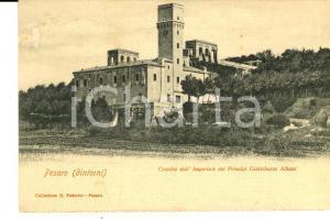 1900 ca PESARO Castello Imperiale principi CASTELBARCO ALBANI *Biglietto FP