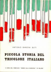 1955 MILANO Antonio BANDINI BUTI Piccola storia del Tricolore italiano *Libro