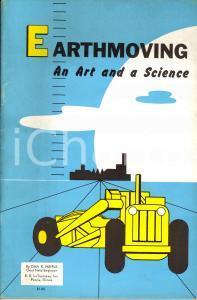 1955 ca Dan HEIPLE Earthmoving: an art and a science *LETOURNEAU-WESTINGHOUSE