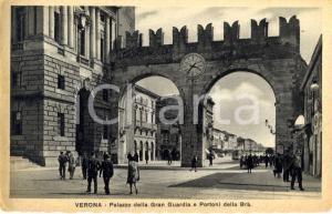 1930 VERONA Palazzo GRAN GUARDIA e Portoni della BRA' con passanti *FP NV