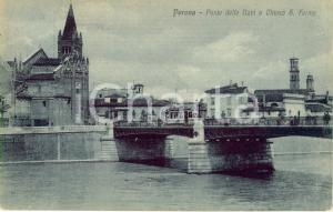 1917 VERONA Veduta di Ponte delle NAVI con chiesa di SAN FERMO dall'ADIGE *FP VG