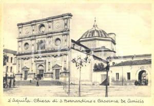 1936 L'AQUILA Chiesa di SAN BERNARDINO e caserma DE AMICIS *Cartolina FG VG