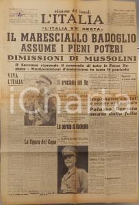 1943 WW2 L'ITALIA Pietro BADOGLIO assume pieni poteri MUSSOLINI si dimette