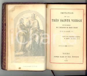 1886 Abbé *** Imitation de la trés Sainte Vierge *Ed. Alfred MAME' TOURS