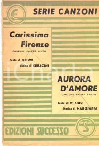 1950 SERACINI Carissima Firenze - MARGIARIA Aurora d'amore *Spartiti ed SUCCESSO