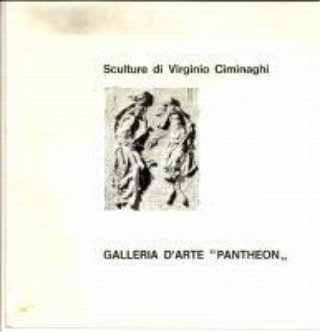 1970 ROMA Galleria PANTHEON Sculture di Virginio CIMINAGHI *Catalogo mostra