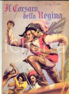 1948 Luigi MOTTA Drake, il corsaro della regina *Ed. Industrie Grafiche Lombarde